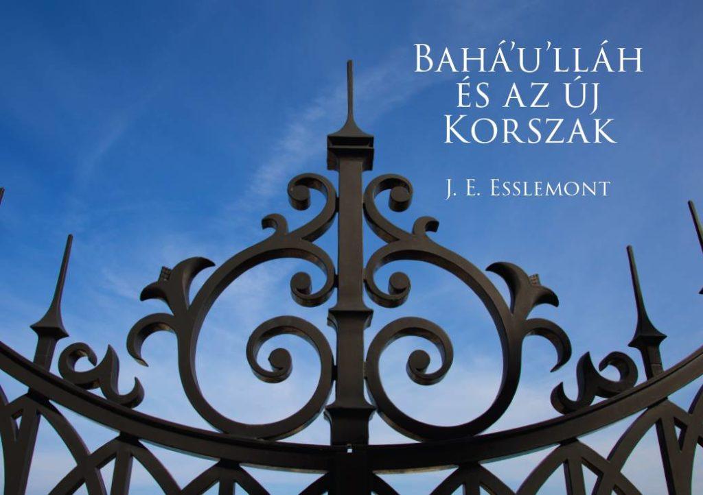 Bahá'u'lláh és az új korszak című könyv második kiadásának kiterített borítója. A kissé más szóhasználatú és helyesírású, első magyar nyelvű nyomtatott bahá'í könyv 1933-ban jelent meg Vámbéry Ármin fia, Vámbéry Rusztem előszavával