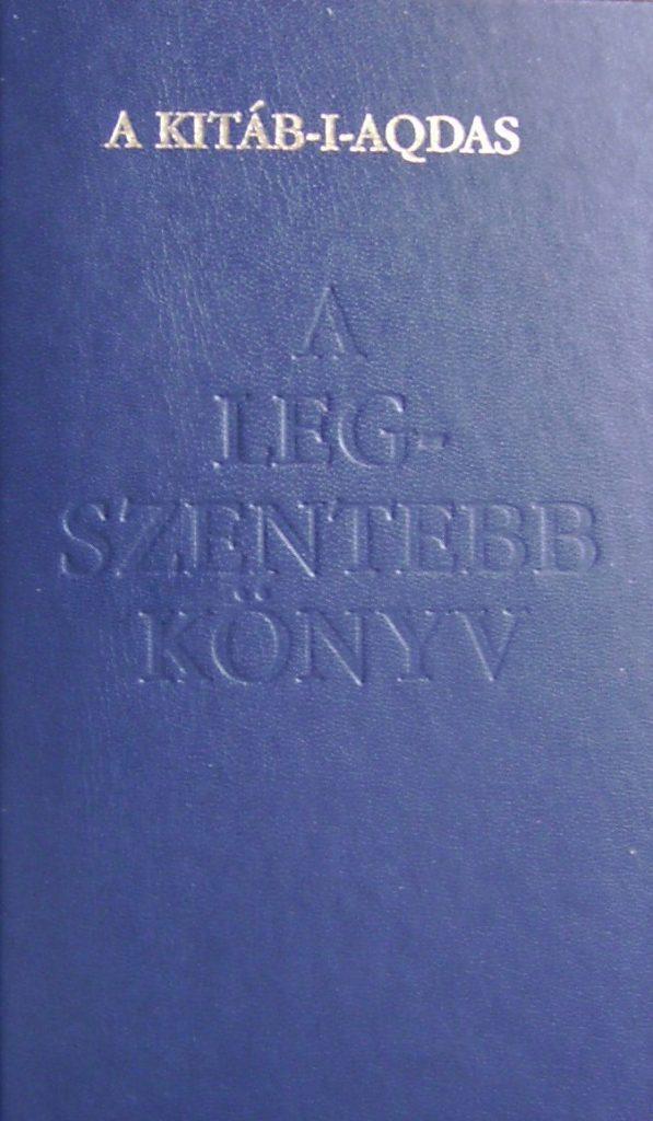 A könyv borítója: Bahá'u'lláh: A Legszentebb Könyv (Kitáb-i-Aqdas)