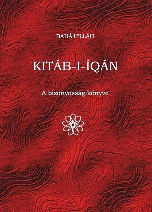 Bahá'u'lláh: A Kitáb-i-Íqán – A bizonyosság könyve