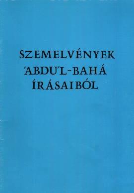 A könyv borítója: Szemelvények 'Abdu'l-Bahá írásaiból