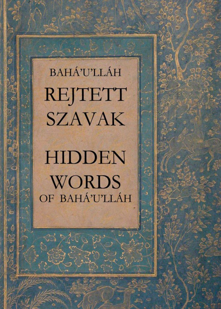 Bahá'u'lláh: Rejtett szavak című kétnyelvű könyv borítója: Erkölcsi aforizmák rövid versekben. (c) Magyarországi Bahá'í Közösség www.bahai.hu